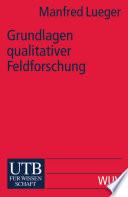 Grundlagen qualitativer Feldforschung
