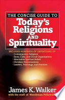 The Concise Guide to Today s Religions and Spirituality
