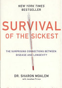Survival of the Sickest For Very Good Reasons For