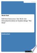 "Fall from Innocence: Das Motiv des Erwachsenwerdens in Stephen Kings ""The Body"""