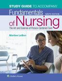 Study Guide To Accompany Fundamentals Of Nursing