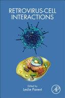 Retrovirus Cell Interactions