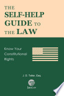 The Self Help Guide To The Law Know Your Constituional Rights
