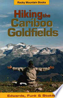 Hiking the Cariboo Goldfields