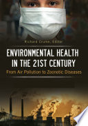 Environmental Health in the 21st Century  From Air Pollution to Zoonotic Diseases  2 volumes