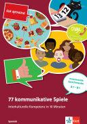 77 kommunikat. Spiele. Interkulturelle Kompetenz in 10 Minuten - Spanisch. Buch + Online-Angebot