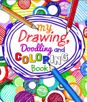 My Drawing  Doodling and Coloring Book