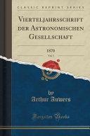 Vierteljahrsschrift der Astronomischen Gesellschaft, Vol. 5
