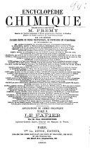 Encyclop  die chimique publi  e sous la direction de M  Fremy