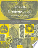 A Corpus Of Late Celtic Hanging Bowls With An Account Of The Bowls Found In Scandinavia book