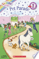 Scholastic Reader Level 2: Rainbow Magic: Pet Parade : queen of fairyland want to...