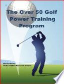 The Over 50 Golf Power Training Program