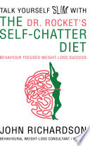 Dr Rocket s Talk Yourself Slim with the Self Chatter Diet