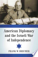American Diplomacy and the Israeli War of Independence
