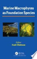 Marine Macrophytes As Foundation Species