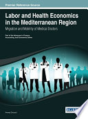 Labor And Health Economics In The Mediterranean Region Migration And Mobility Of Medical Doctors