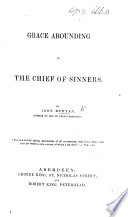 Grace Abounding To The Chief Of Sinners With Prison Meditations And Bunyan S Last Sermon