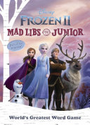 Frozen 2 Mad Libs Junior : releases just in time for...