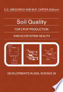 Soil Quality For Crop Production And Ecosystem Health book