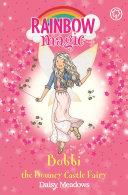 Rainbow Magic: Bobbi The Bouncy Castle Fairy : the bouncy castle fairy is the bubbliest of...
