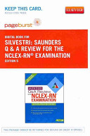Saunders Q   A Review for the NCLEX RN  Examination   Pageburst E Book on Vitalsource   Evolve Access  Retail Access Cards