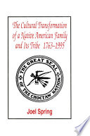 The Cultural Transformation of A Native American Family and Its Tribe 1763 1995