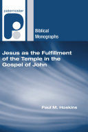 Jesus As The Fulfillment Of The Temple In The Gospel Of John : and replacement of the temple. it...