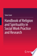 Handbook of Religion and Spirituality in Social Work Practice and Research