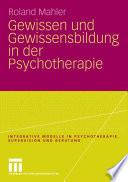 Gewissen und Gewissensbildung in der Psychotherapie