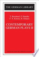 Contemporary German Plays II  T  Bernhard  P  Handke  F X  Kroetz  B  Strauss
