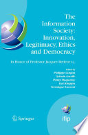 The Information Society  Innovation  Legitimacy  Ethics and Democracy In Honor of Professor Jacques Berleur s j