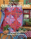 Kaffe Fassett s Quilts in Ireland