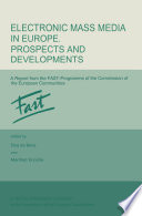 Electronic Mass Media in Europe  Prospects and Developments