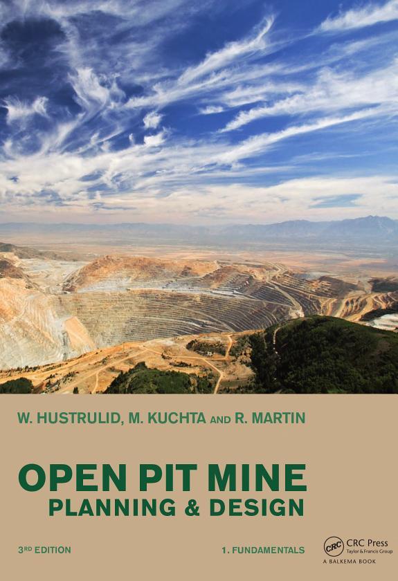 Open pit mine planning & design / William Hustrulid, ... ; Mark Kuchta, ... ; R. Martin, ....- Boca Raton, Fla. ; London : CRC Press : Taylor & Francis , 2013