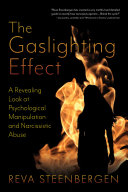 The Gaslighting Effect A Revealing Look At Psychological Manipulation And Narcissistic Abuse