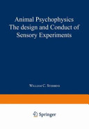 Animal Psychophysics  the design and conduct of sensory experiments