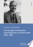 Erinnerungen und Gedanken eines Diplomaten im Zeitwandel 1903-1978