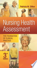 Nursing Health Assessment The Foundation of Clinical Practice