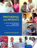 Partnering With Patients To Drive Shared Decisions, Better Value, And Care Improvement : care held a workshop, titled partnering with patients...