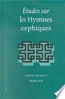 Études Sur les Hymnes Orphiques