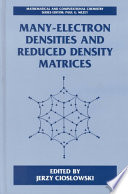 Many Electron Densities and Reduced Density Matrices