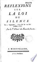 Reflexions sur la loi du silence du 2. Septembre, 1754. et du 10. Decembre, 1756