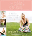 The Skinny Confidential A Babe's Sexy, Sassy Health and Lifestyle Guide