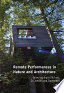 Remote Performances in Nature and Architecture