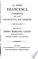 La Sposa Francesca, commedia [in three acts and in verse, in the dialect of Lodi].