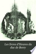 Les Livres d heures du duc de Berry
