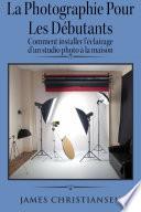 La photographie pour les d  butants   comment installer l   clairage d un studio photo    la maison