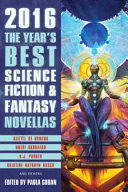 The Year s Best Science Fiction   Fantasy Novellas 2016