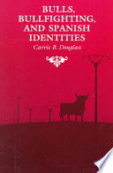 Bulls  Bullfighting  and Spanish Identities