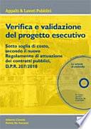 Verifica e validazione del progetto  Guida procedurale per schemi e tabelle operative secondo il Regolamento di attuazione del Codice dei contratti  Con CD ROM